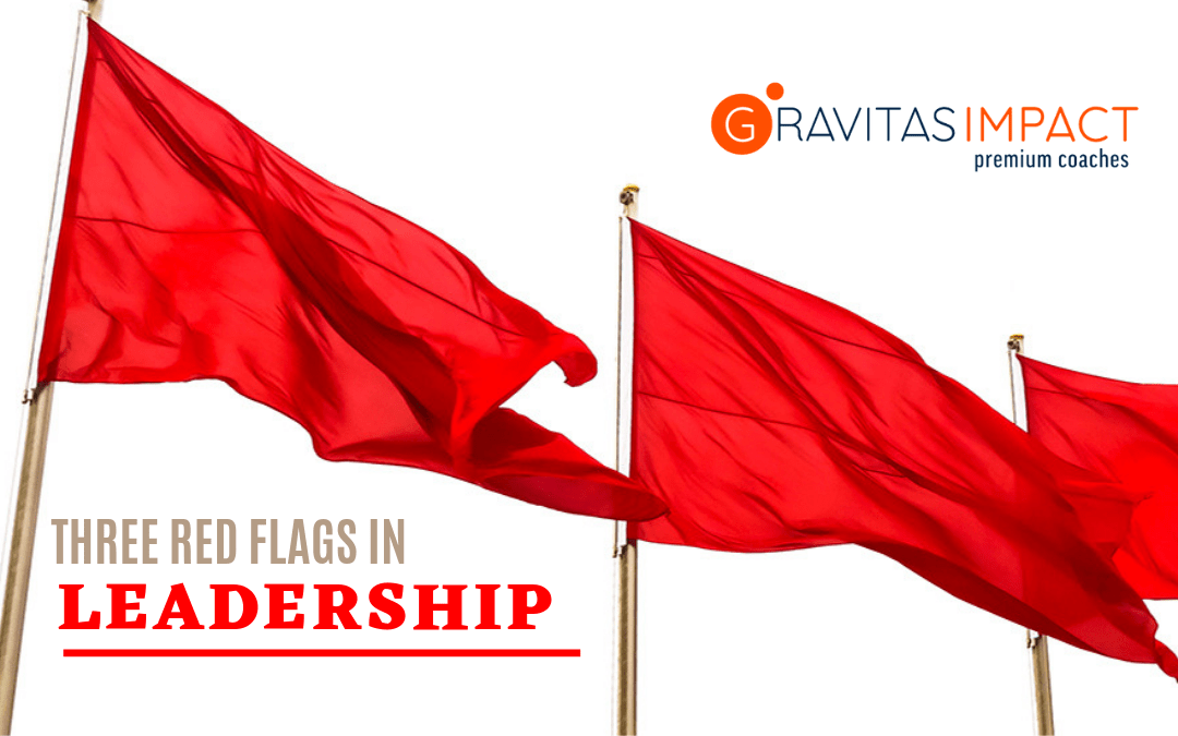 The Three Red Flags of Leadership