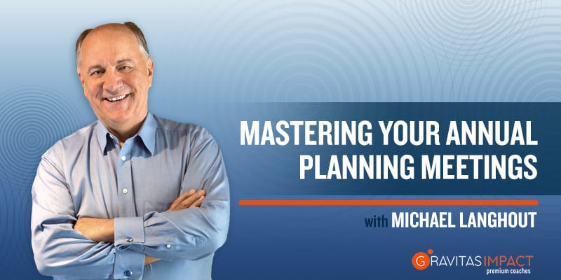 Mastering Your Annual Planning Meetings