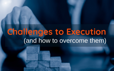 Challenges To Execution (And How To Overcome Them)