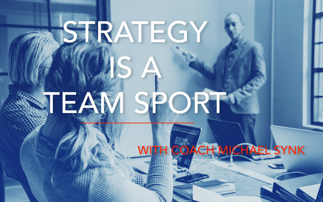 Strategy is a Team Sport