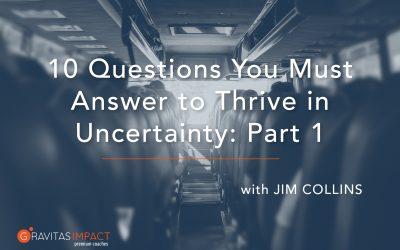 10 Questions You Must Answer to Thrive in Uncertainty: Part 1